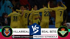 Prediksi Sepakbola Villarreal vs Real Betis 26 November 2018