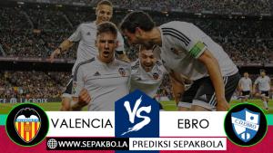 Prediksi Bola Valencia vs Ebro 05 Desember 2018